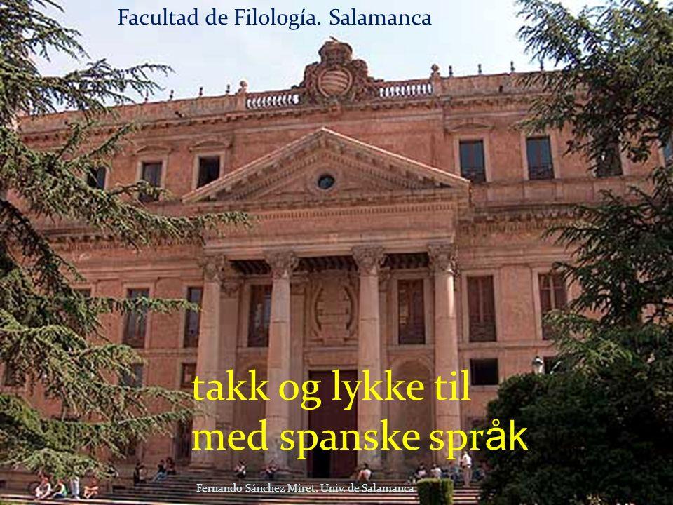 takk og lykke til med spanske spr åk Facultad de Filología.