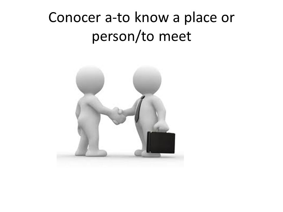 Conocer a-to know a place or person/to meet