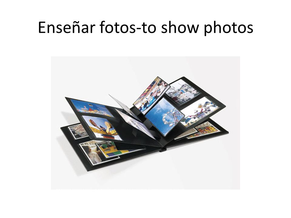 Enseñar fotos-to show photos