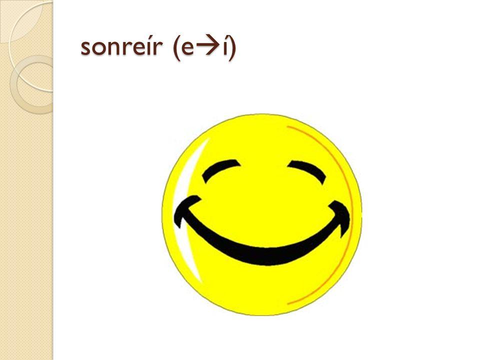 sonreír (e í)