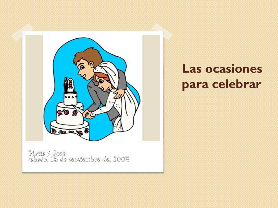 Las ocasiones para celebrar María y José sábado, 25 de septiembre del 2004