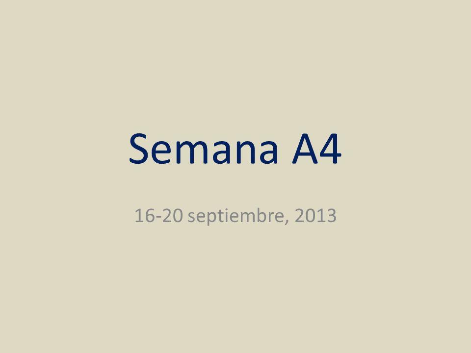 Semana A4 16-20 septiembre, 2013