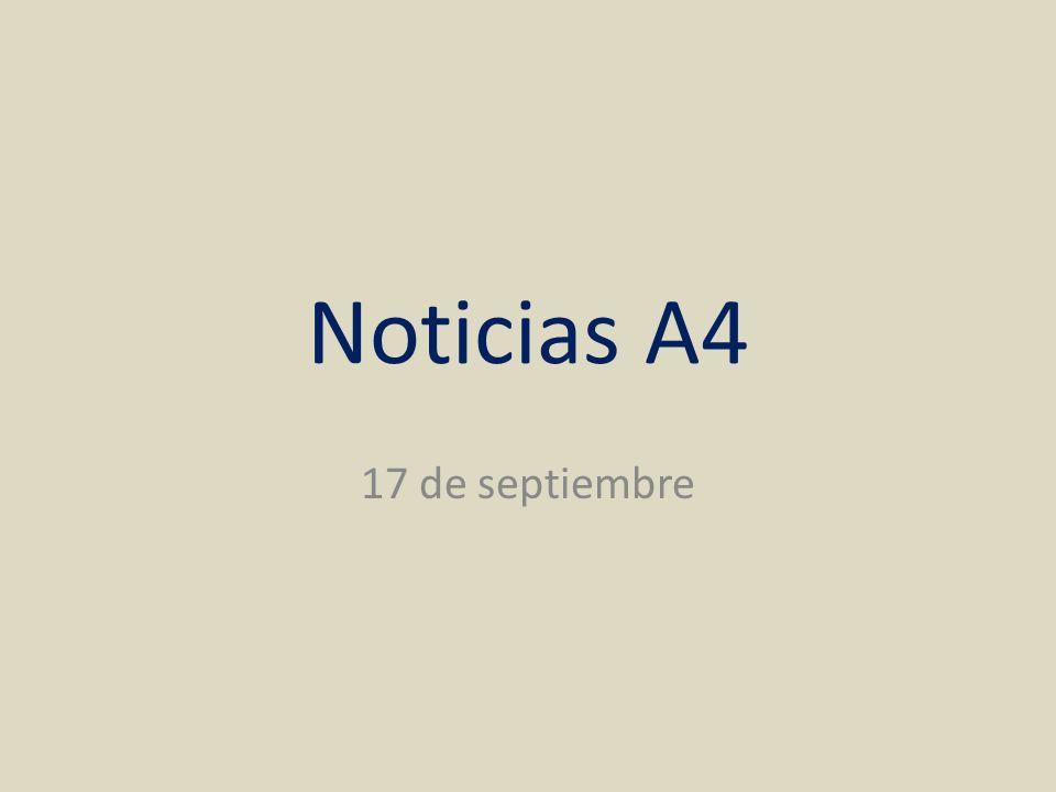 Noticias A4 17 de septiembre