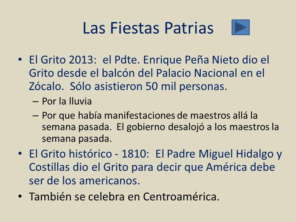 Las Fiestas Patrias El Grito 2013: el Pdte. Enrique Peña Nieto dio el Grito desde el balcón del Palacio Nacional en el Zócalo. Sólo asistieron 50 mil
