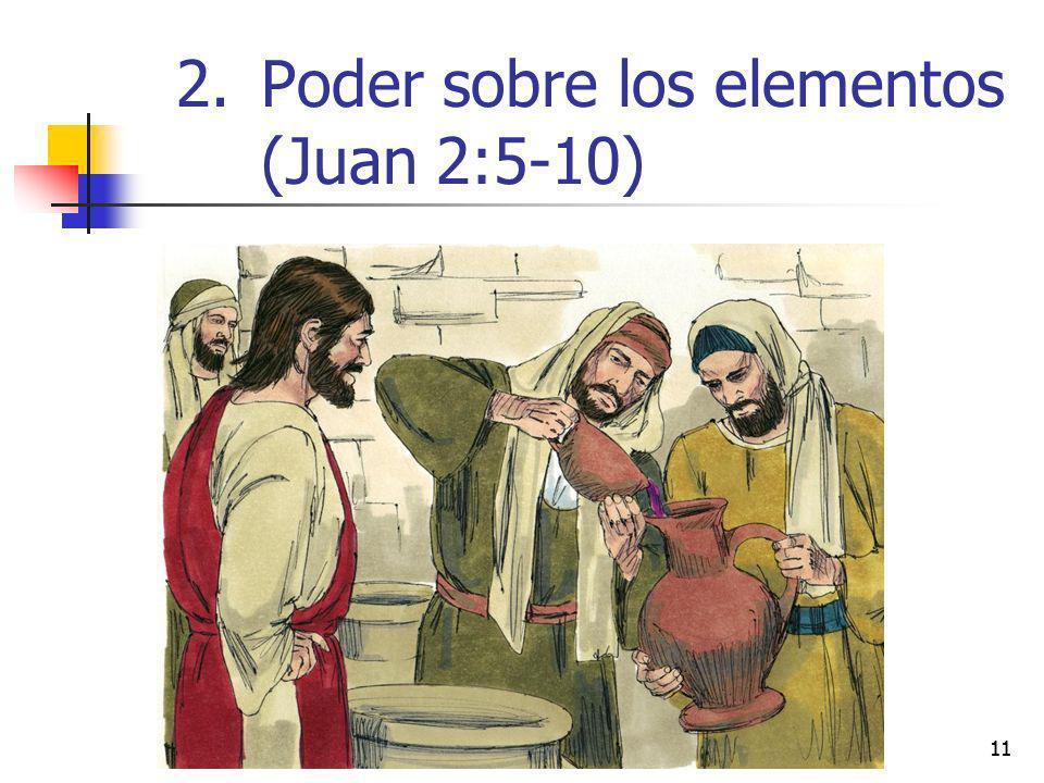 11 2.Poder sobre los elementos (Juan 2:5-10)
