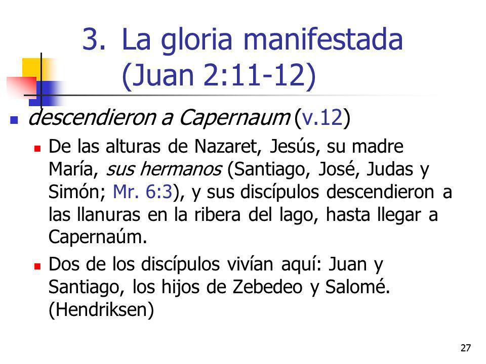 descendieron a Capernaum (v.12) De las alturas de Nazaret, Jesús, su madre María, sus hermanos (Santiago, José, Judas y Simón; Mr. 6:3), y sus discípu