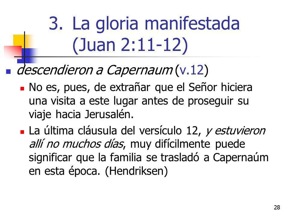 descendieron a Capernaum (v.12) No es, pues, de extrañar que el Señor hiciera una visita a este lugar antes de proseguir su viaje hacia Jerusalén. La