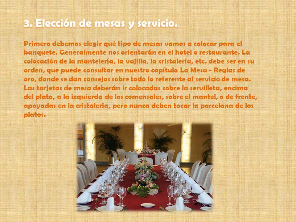 Primero debemos elegir qué tipo de mesas vamos a colocar para el banquete. Generalmente nos orientarán en el hotel o restaurante. La colocación de la