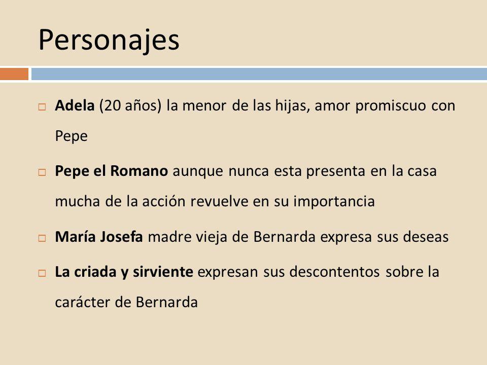 Personajes Adela (20 años) la menor de las hijas, amor promiscuo con Pepe Pepe el Romano aunque nunca esta presenta en la casa mucha de la acción revu