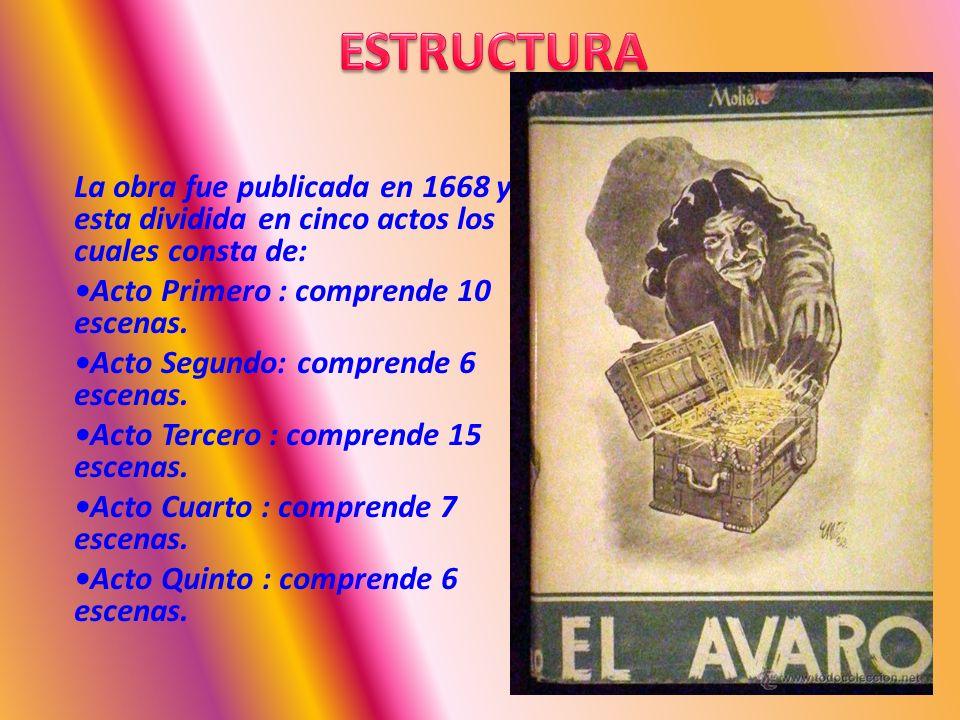 La obra fue publicada en 1668 y esta dividida en cinco actos los cuales consta de: Acto Primero : comprende 10 escenas.