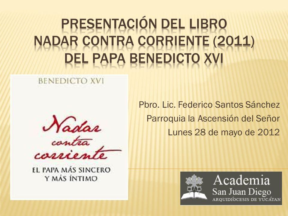 Pbro. Lic. Federico Santos Sánchez Parroquia la Ascensión del Señor Lunes 28 de mayo de 2012