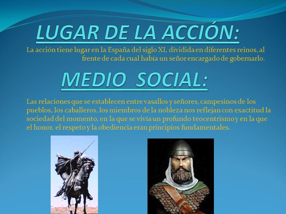 La acción tiene lugar en la España del siglo XI, dividida en diferentes reinos, al frente de cada cual había un señor encargado de gobernarlo.
