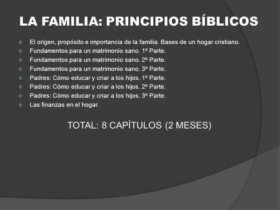 LA FAMILIA: PRINCIPIOS BÍBLICOS El origen, propósito e importancia de la familia.