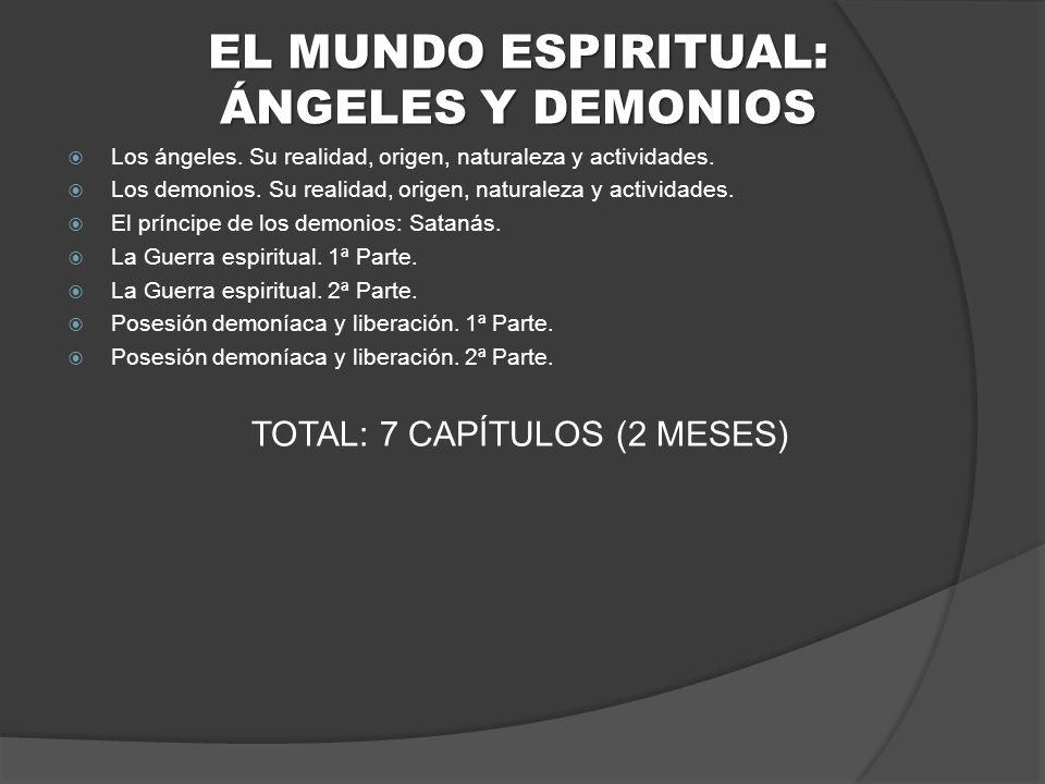 EL MUNDO ESPIRITUAL: ÁNGELES Y DEMONIOS Los ángeles.