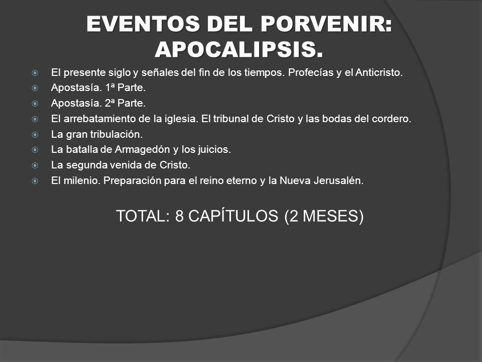 EVENTOS DEL PORVENIR: APOCALIPSIS.El presente siglo y señales del fin de los tiempos.