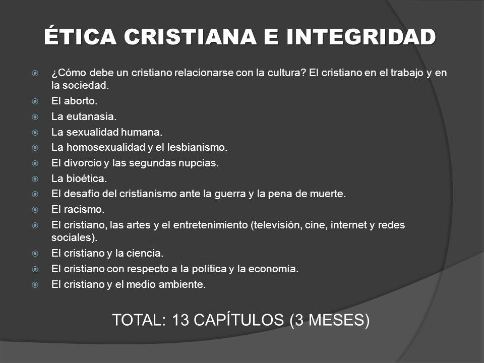 ÉTICA CRISTIANA E INTEGRIDAD ¿Cómo debe un cristiano relacionarse con la cultura.