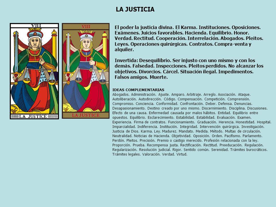 LA JUSTICIA El poder la justicia divina. El Karma. Instituciones. Oposiciones. Exámenes. Juicios favorables. Hacienda. Equilibrio. Honor. Verdad. Rect
