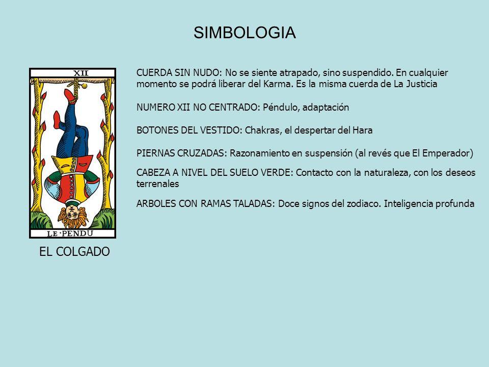 SIMBOLOGIA EL COLGADO CUERDA SIN NUDO: No se siente atrapado, sino suspendido. En cualquier momento se podrá liberar del Karma. Es la misma cuerda de