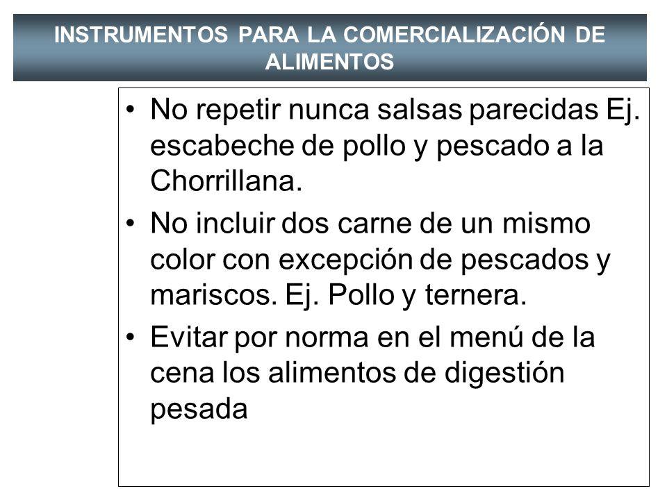 INSTRUMENTOS PARA LA COMERCIALIZACIÓN DE ALIMENTOS No incluir nunca dos platos que tengan una preparación o insumos parecidos, ej. Papa a la Huancaína