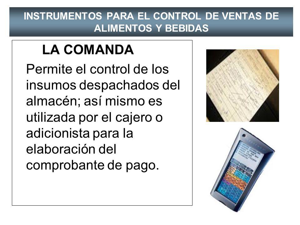 INSTRUMENTOS PARA EL CONTROL DE VENTAS DE ALIMENTOS Y BEBIDAS CONTROL EN LAS VENTAS COMANDAS COMPROBANTES DE PAGO PALOTEO