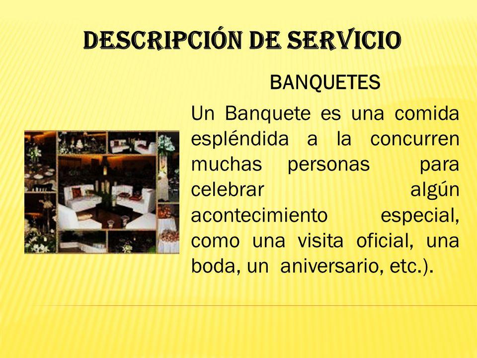 SERVICIO DE CATERING Servicio de comidas que se ofrece en un evento social ya sea un matrimonio, un aniversario, o un bautizo. Pero no es simplemente