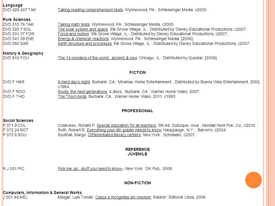 Language DVD 428.407 TAK Taking reading comprehension tests. Wynnewood, PA : Schlessinger Media, c2005. Pure Sciences DVD 510.76 TAK Taking math tests