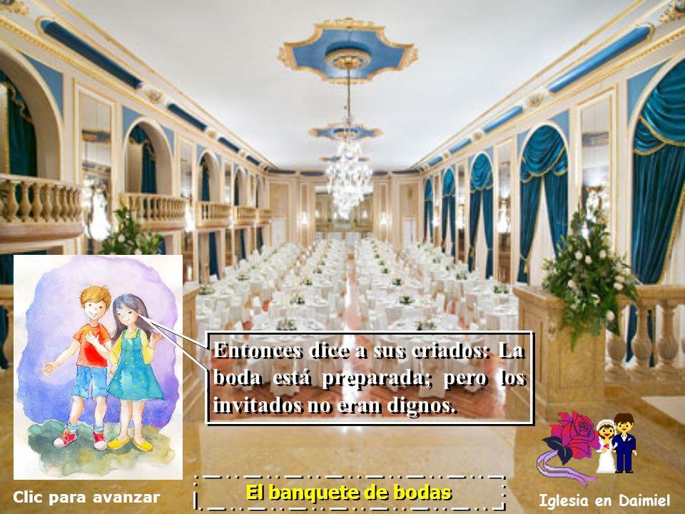 Clic para avanzar Iglesia en Daimiel El banquete de bodas Y el rey, oyendo esto, se enojó; y enviando sus ejércitos, destruyó a aquellos homicidas, y
