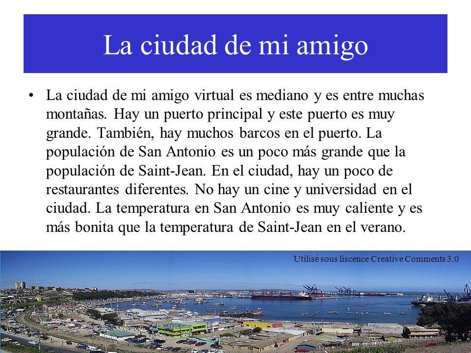 La ciudad de mi amigo La ciudad de mi amigo virtual es mediano y es entre muchas montañas. Hay un puerto principal y este puerto es muy grande. Tambié