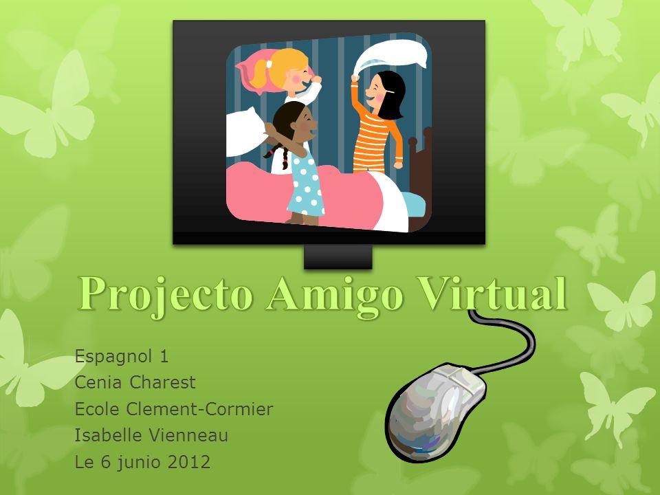 Espagnol 1 Cenia Charest Ecole Clement-Cormier Isabelle Vienneau Le 6 junio 2012