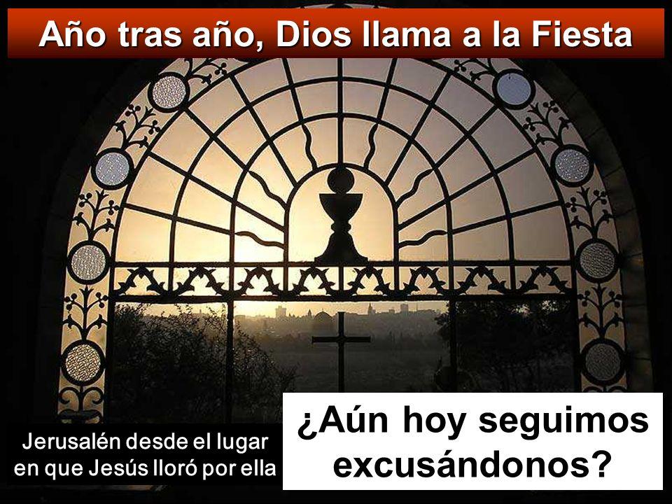 Año tras año, Dios llama a la Fiesta ¿Aún hoy seguimos excusándonos.