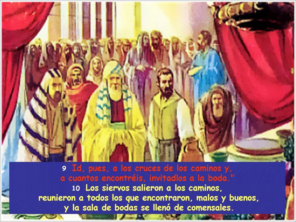 7 Se airó el rey y, enviando sus tropas, dio muerte a aquellos homicidas y prendió fuego a su ciudad. 8 Entonces dice a sus siervos: