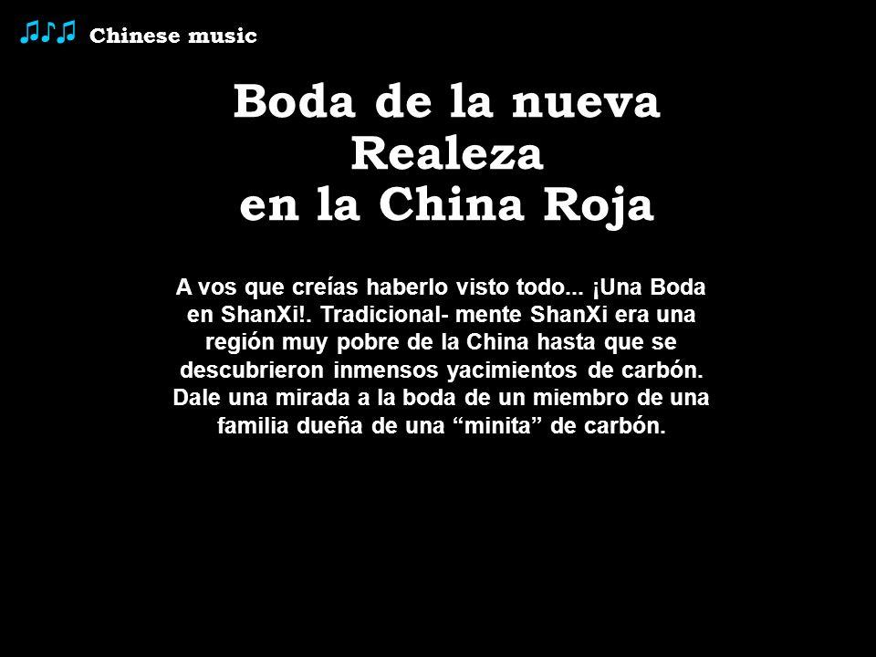 Chinese music Boda de la nueva Realeza en la China Roja A vos que creías haberlo visto todo...