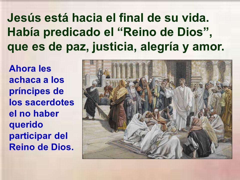 Jesús está hacia el final de su vida.