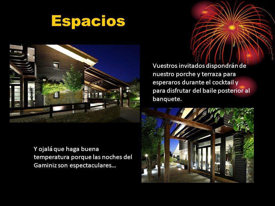 Espacios Vuestros invitados dispondrán de nuestro porche y terraza para esperaros durante el cocktail y para disfrutar del baile posterior al banquete.