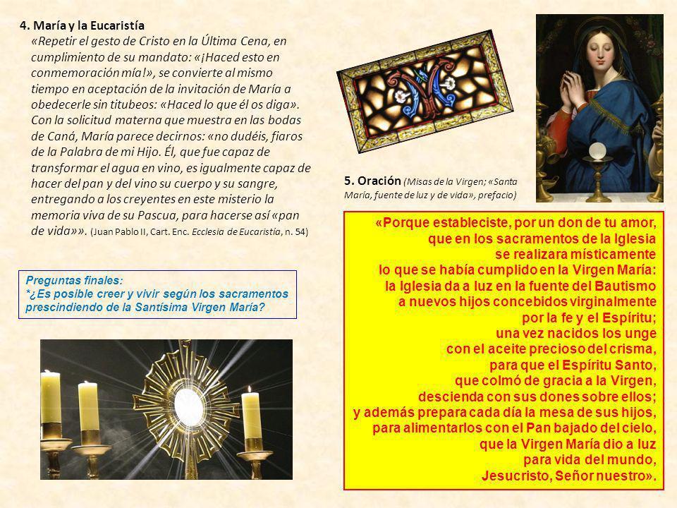 4. María y la Eucaristía «Repetir el gesto de Cristo en la Última Cena, en cumplimiento de su mandato: «¡Haced esto en conmemoración mía!», se convier