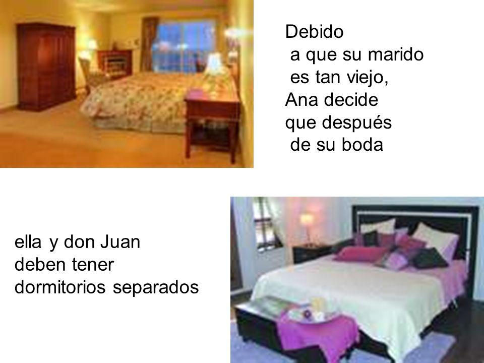 Don Juan regresa con Ana, y después de la acción, le da un beso de buenas noches a su esposa y regresa a su cuarto.