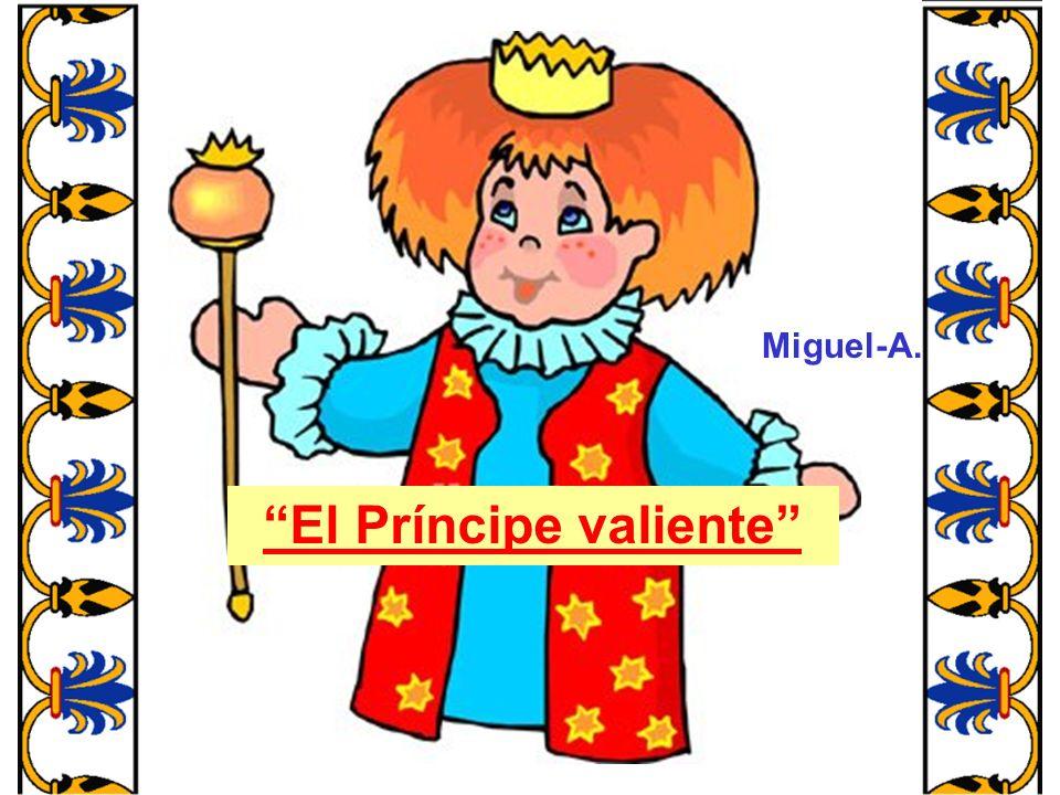 El Príncipe valiente Miguel-A.