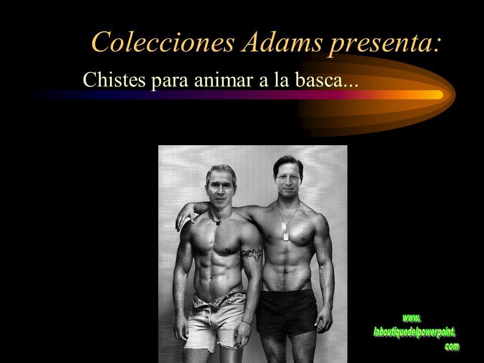 Colecciones Adams presenta: Chistes para animar a la basca...