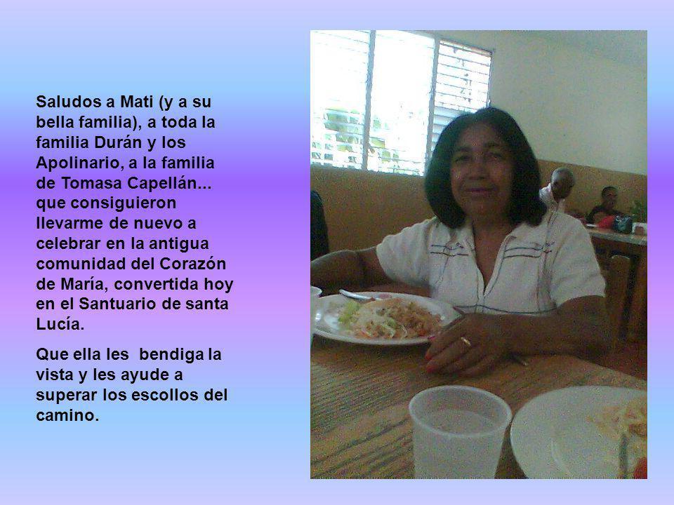 Saludos a Mati (y a su bella familia), a toda la familia Durán y los Apolinario, a la familia de Tomasa Capellán... que consiguieron llevarme de nuevo