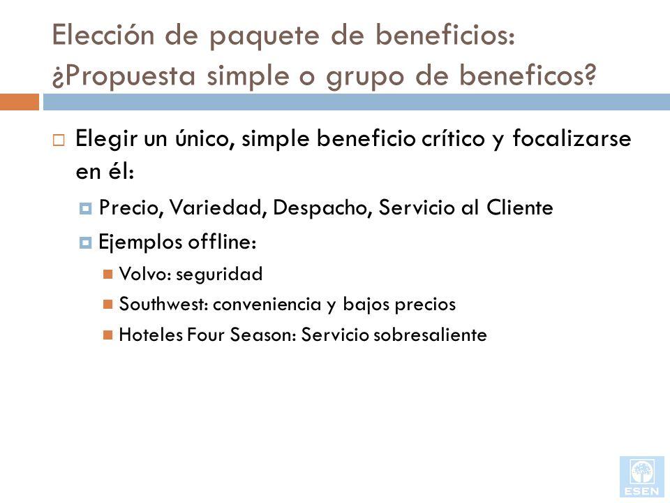 Elección de paquete de beneficios: ¿Propuesta simple o grupo de beneficos? Elegir un único, simple beneficio crítico y focalizarse en él: Precio, Vari