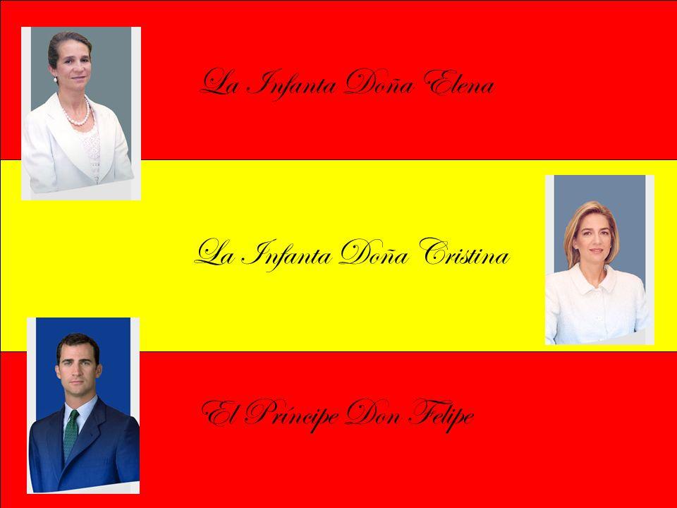 La Infanta Doña Elena El Príncipe Don Felipe La Infanta Doña Cristina