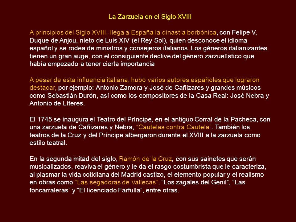 La Zarzuela en el Siglo XVII Pedro Calderón de la Barca es quien goza del privilegio de ser considerado el primer autor de zarzuelas, aportando al gén