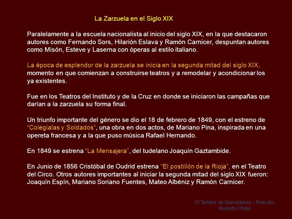 Tras la muerte de Ramón de la Cruz, la zarzuela es sustituida por la tonadilla escénica, un tipo de breve ópera cómica que apareció a mediados del sig