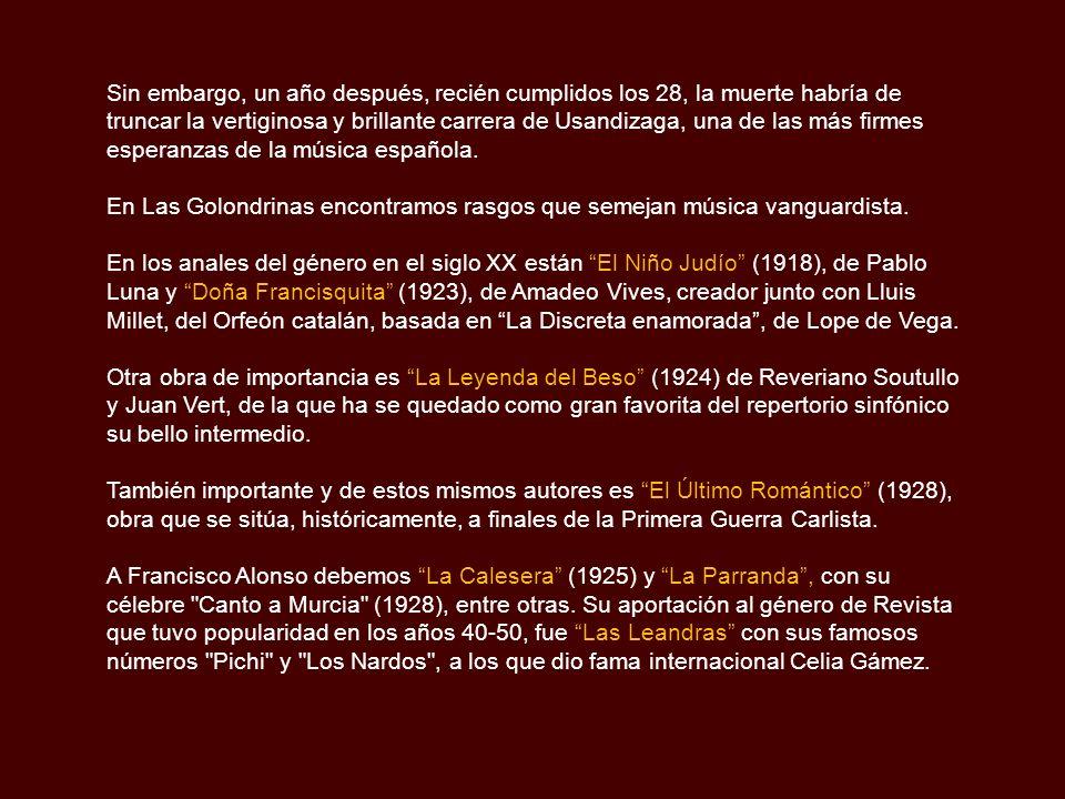 La Zarzuela en el Siglo XX Ya entrados en el siglo XX nos encontramos con bellas obras fruto de autores como José Serrano, conocido por obras de un li
