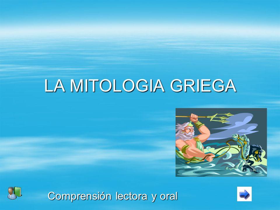 LA MITOLOGIA GRIEGA Comprensión lectora y oral