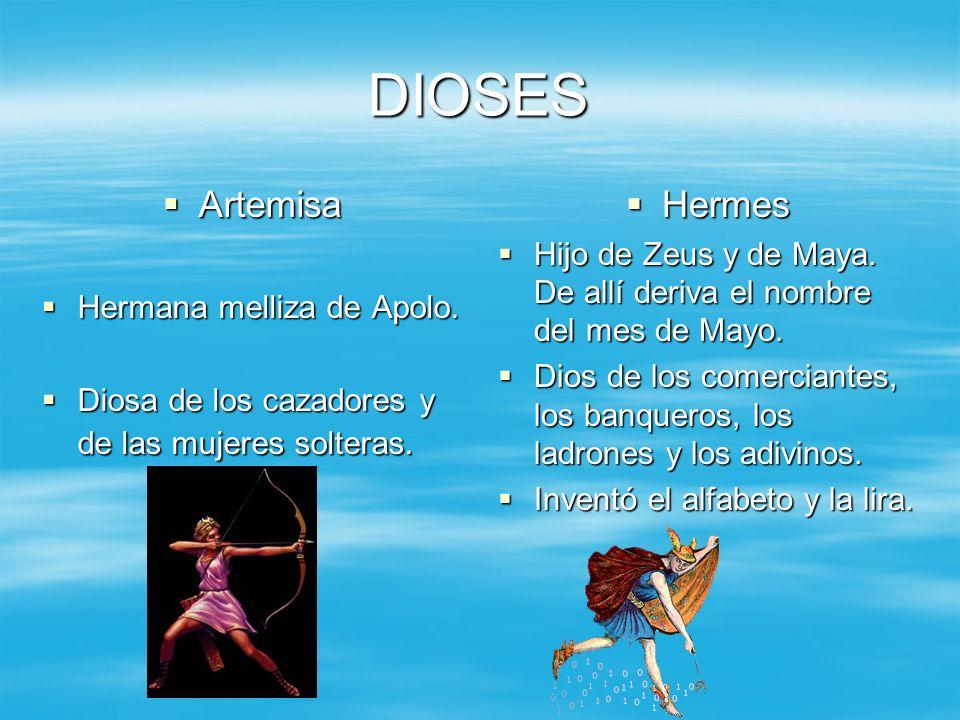 DIOSES Artemisa Artemisa Hermana melliza de Apolo.