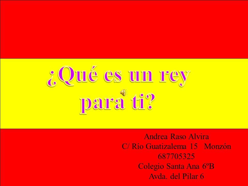 Andrea Raso Alvira C/ Río Guatizalema 15 Monzón 687705325 Colegio Santa Ana 6ºB Avda. del Pilar 6
