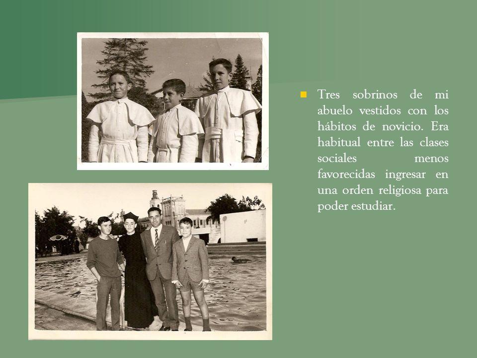 Tres sobrinos de mi abuelo vestidos con los hábitos de novicio. Era habitual entre las clases sociales menos favorecidas ingresar en una orden religio