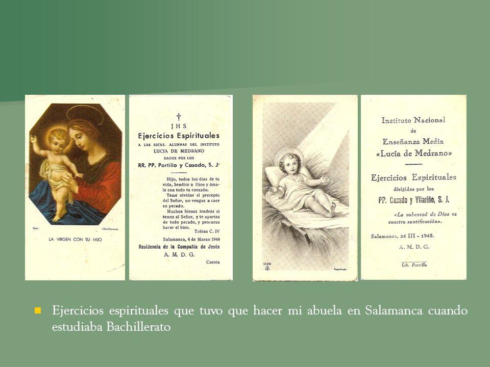 Ejercicios espirituales que tuvo que hacer mi abuela en Salamanca cuando estudiaba Bachillerato