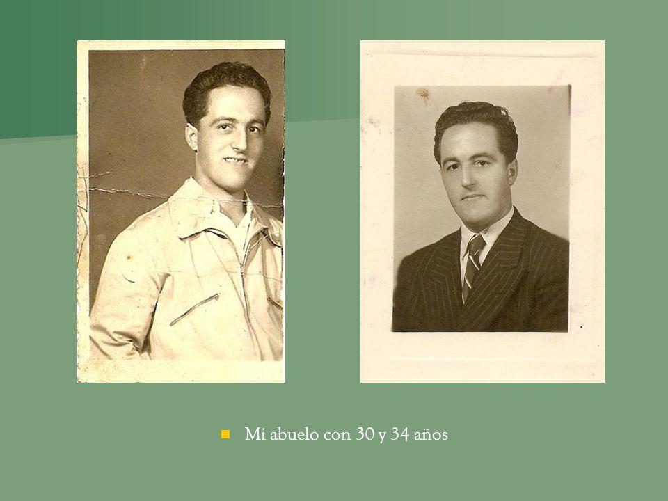 Mi abuelo con 30 y 34 años